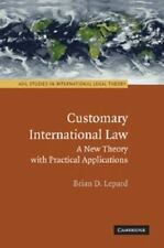 ASIL Studies in International Legal Theory Ser.: Customary International Law...
