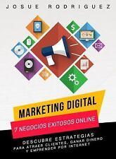 Marketing Digital : Descubre Estrategias para Atraer Clientes, Ganar Dinero y...
