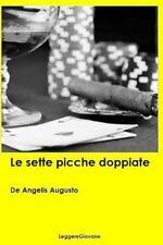 Le Sette Picche Doppiate by De angelis Augusto LeggereGiovane (2015, Paperback)