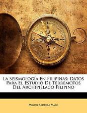La Seismología En Filipinas: Datos Para El Estudio De Terremotos Del Archipiélag