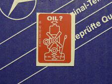 """Genuine Mercedes sticker """"OIL?""""  for W100 W109 W111 W112 W114 W115 W126, W124"""