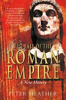 The Fall of the Roman Empire: A New History by Heather, Peter Paperback Book The