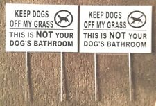 """2 signs 2 Stands Keep Dogs Off My Grass Not your Dog's Bathroom 12"""" x 8"""" signs"""