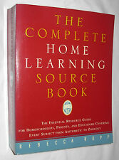 The Complete Home Learning Source Book - Rebecca Rupp