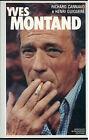 CANNAVO R. QUIQUERE' H. YVES MONTAND MONDADORI 1984 INGRANDIMENTI BIOGRAFIE