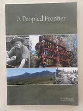 A PEOPLED FRONTIER HERITAGE OF TARKINE AREA NIC HAYGARTH SIMON CUBIT TASMANIA
