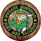 Whiskey Barrel Head Instant Irishman Just Add Alcohol Funny Beer Décor Bar Sign