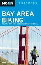 Moon Bay Area Biking : 60 of the Best Rides for Road and Mountain Biking by...