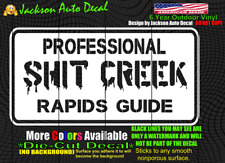 Sh*t Creek River Guide Funny Humor Life Car Window Vinyl Decal Bumper Sticker