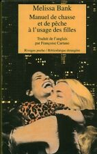 Livre de poche roman manuel de chasse à l'usage des filles Mélissa Bank book