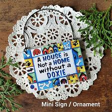 DECO Mini Sign DOXIE DOG Weiner Dog Wood Ornament Wiener Dachshund Gift New USA
