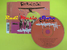 CD Singolo FATBOY SLIM Slash dot dash 2004 SKINT SKI 675196 2 no lp mc dvd(S12)