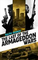 Last of the Armageddon Wars, Paperback by Dennis, Ralph, Brand New, Free ship...