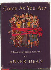 ABNER DEAN COME AS YOU ARE 1ST ED 1952-HB/DJ  SUPERB PARTY CARTOONS VG+