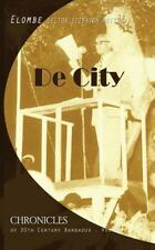 Chronicles of 20th Century Barbados: De City by Elton Mottley (2014, Paperback)