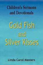 NEW Gold Fish and Silver Kisses by Linda Carol Masters