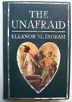 THE UNAFRAID Eleanor M. Ingram HC ILLUS Edmund Frederick 1913 1st Ed - R1