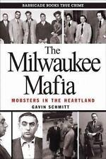 Milwaukee Mafia : Mobsters in the Heartland by Gavin Schmitt (2015, Paperback)