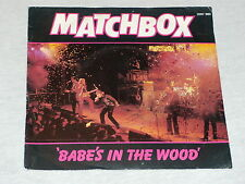 45  tours SP - MATCHBOX - 'BABE'S IN THE WOOD ' - 1981