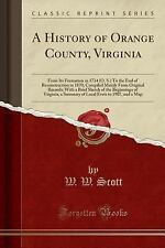 A History of Orange County, Virginia: From Its Formation in 1734 (O. S.) to the