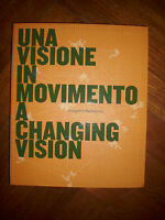 Una visione in movimento. Progetto Valdarno. Ediz. italiana e inglese (NA)