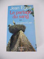 LE PARTAGE DU SANG - Les enfants de Louis - Jean EGEN - Ed. STOCK - 1981