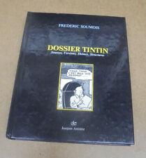 HERGE - FREDERIC SOUMOIS - DOSSIER TINTIN + SIGNATURE - 1987 ( TBE )