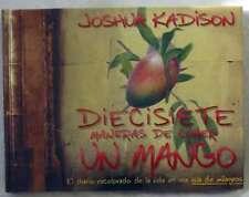 DIECISIETE MANERAS DE COMER UN MANGO - JOSHUA KADISON - ED. ATLÁNTIDA 1999