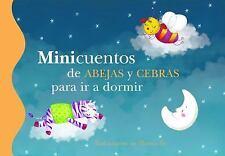 MINICUENTOS DE ABEJAS Y CEBRAS PARA IR A DORMIR by Blanca Bk (2015, Hardcover)