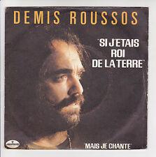 DEMIS ROUSSOS Vinyle 45T SI J'ETAIS ROI DE LA TERRE -JE CHANTE -MERCURY 6000625