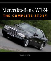 Mercedes Benz W124 The Complete Story Buying Owning Guide History E-Class Taylor