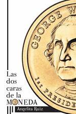 Las Dos Caras de la Moneda by Angelita Ruiz (2013, Paperback)