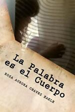 La Palabra es el Cuerpo by Rosa Aurora Chavez Eakle (2012, Paperback)