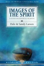 Images of the Spirit: 8 Studies for Individuals or Groups: By Dale Larsen, Sa...