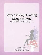 Paper & Vinyl Crafting Design Journal Cricut & Silhouette User by Pyles Carol