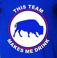 Buffalo Bills shirt THIS TEAM MAKES ME DRINK funny football t-shirt bills mafia