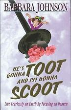 He's Gonna Toot and I'm Gonna Scoot Johnson, Barbara Paperback