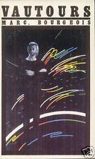 MARC BOURGEOIS: VAUTOURS. LATTES. 1982.