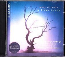 JAMES WHITBOURN: A Finer Truth- 2001 CD- Timothy Brown- John Harle/Robert Tear
