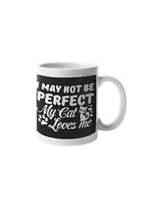 May Not Be Perfect My Cat Loves Me 11 oz Mug Ceramic Novelty Cat Lover Gift