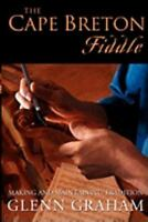 The Cape Breton Fiddle: Making and Maintaining Tradition (Paperback or Softback)