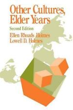 Other Cultures, Elder Years by Ellen Rhoads Holmes and Lowell D. Holmes.