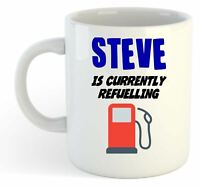 Steve Is Currently Refuelling Mug - Funny, Gift, Name, Personalised