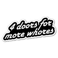 4 DOORS FOR MORE WHORES Sticker Decal JDM Car Drift Vinyl Funny Turbo