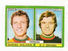 CALCIO  FIGURINA CALCIATORI  EDIS 1970-71   TERNANA   MIGLIORINI  GEROMEL