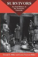 Survivors: An Oral History Of The Armenian Genocide: By Miller, Donald E., Mi...