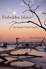 Forbidden Island : An Island Called Sapelo by Tom Poland (2007, Paperback)