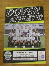 13/03/1994 Dover Athletic v Radio Kent XI [Barry Little Benefit] . Unless stated