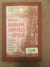 With Arrow, Sword & Spear Paperback By Alfred S. Bradford
