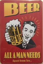 NEW Vintage Style Tin Metal Sign BEER ALL A MAN NEEDS Home Décor Beer Replica